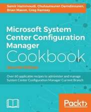 Microsoft System Center 2016 Configuration Manager Cookbook (Second Edition)