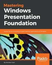 Mastering Windows Presentation Foundation