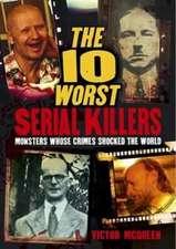 10 Worst Serial Killers