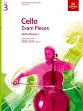 Cello Exam Pieces 2020-2023, ABRSM Grade 3, Score & Part: Selected from the 2020-2023 syllabus