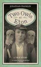 2 OWLS AT ETON