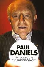 Paul Daniels: My Magic Life