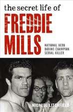 Secret Life of Freddie Mills