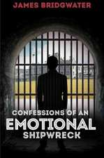 Confessions of an Emotional Shipwreck