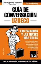 Guia de Conversacion Espanol-Uzbeco y Mini Diccionario de 250 Palabras