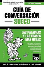 Guía de Conversación Español-Sueco Y Diccionario Conciso de 1500 Palabras