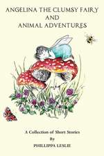 Angelina the Clumsy Fairy and Animal Adventures
