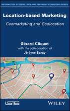 Location–Based Marketing: Geomarketing and Geolocation