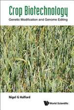 Crop Biotechnology: Genetic Modification And Genome Editing