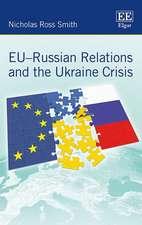 EU–Russian Relations and the Ukraine Crisis