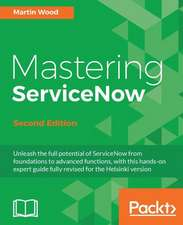 MASTERING SERVICENOW 2ND /E