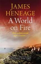 Heneage, J: World on Fire