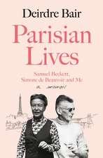 Bair, D: Parisian Lives