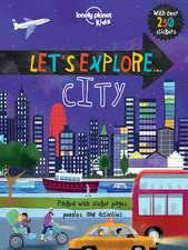Lonely Planet Let's Explore... Cities:  True Stories from the World's Best Writers