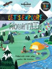 Lonely Planet Let's Explore... Mountains:  True Stories from the World's Best Writers