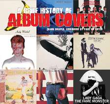 A Brief History of Album Covers (new edition)