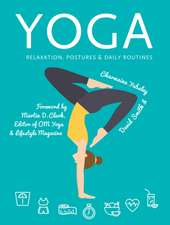 Yoga: Relaxation, Postures, Daily Routines