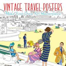 Vintage Travel Posters (Art Colouring Book): Make Your Own Art Masterpiece