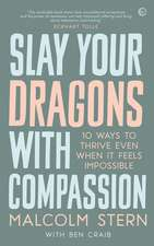 Slay Your Dragons With Compassion
