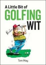 Little Bit of Golfing Wit