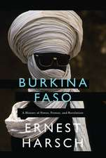 Burkina Faso: A History of Power, Protest and Revolution