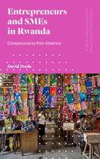 Entrepreneurs and SMEs in Rwanda: Conspicuous by their Absence