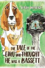 TALE OF THE EMU WHO THOUGHT HE WAS A BAS