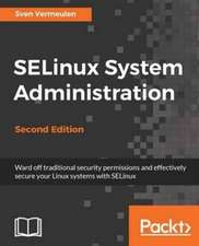 SELinux System Administration. Second Edition