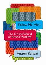 Follow Me, Akhi: The Online World of British Muslims
