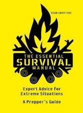 Griffiths, K: The Essential Survival Manual