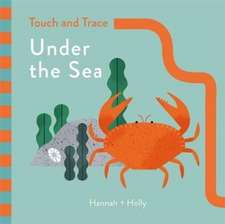 Hannah + Holly Touch and Trace: Under the Sea