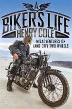 Cole, H: Biker's Life