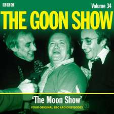 Milligan, S: Goon Show: Volume 34