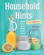 Household Hints, Naturally (US edition): Garden, Beauty, Health, Cooking, Laundry, Cleaning