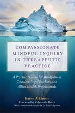 Compassionate Mindful Inquiry in Therapeutic Practice