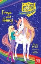 Unicorn Academy 10: Freya and Honey