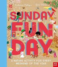National Trust: Sunday Funday: A Nature Activity for Every Weekend of the Year