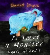 Is There a Monster Under My Bed?
