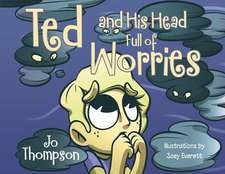 Ted and His Head Full of Worries