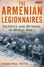 The Armenian Legionnaires: Sacrifice and Betrayal in World War I