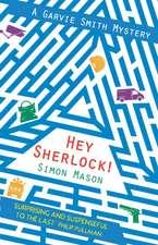 Hey Sherlock!