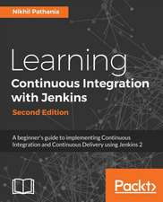 Learning Continuous Integration with Jenkins 2.X- Second Edition