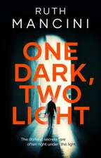 One Dark, Two Light