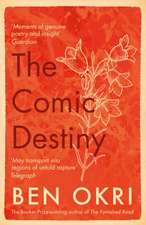 Okri, B: Comic Destiny
