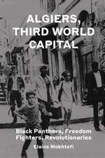 Algiers, Third World Capital: Black Panthers, Freedom Fighters, Revolutionaries