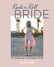 Rock n Roll Bride: The ultimate guide for alternative brides