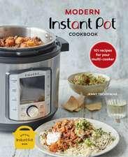Modern Instant Pot® Cookbook