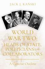 World War Two: Heads of State, Politicians and Collaborators