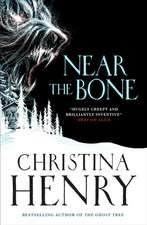 Henry, C: Near the Bone
