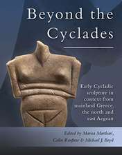 Beyond the Cyclades: Early Cycladic Sculpture in Context from Mainland Greece, the North and East Aegean